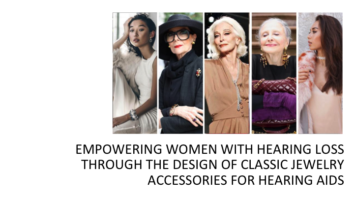Empowering women with hearing loss through the design of classic jewelry accessories for hearing aids